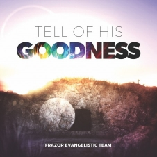 Tell of His Goodness CD