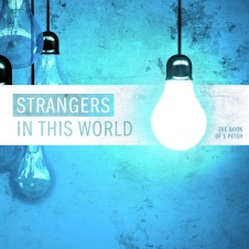 Strangers in this World - Sermon Series